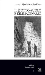 Libro Il (sotto)suolo e l'immaginario