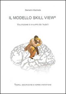 Il modello skill view. Valutazione e sviluppo dei talenti - Demetrio Macheda - copertina
