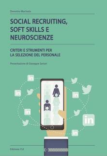 Social recruiting, soft skills e neuroscienze. Criteri e strumenti per la selezione del personale.pdf
