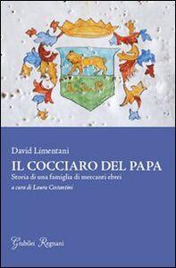 Il cocciaro del papa. Storia di una famiglia di mercanti ebrei
