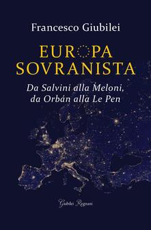 Steamcon.it Europa sovranista. Da Salvini alla Meloni, da Orbán alla Le Pen Image