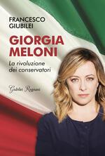 Giorgia Meloni. La rivoluzione dei conservatori