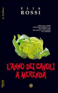 Libro L' anno dei cavoli a merenda Elia Rossi