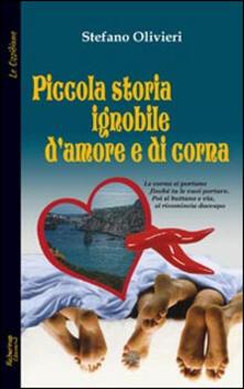 Piccola storia ignobile d'amore e di corna - Stefano Olivieri - copertina