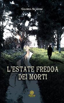 L' estate fredda dei morti - Gloria Scaioli - copertina