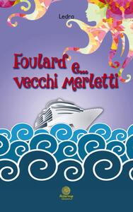 Foulard e... vecchi merletti - Ledra - copertina