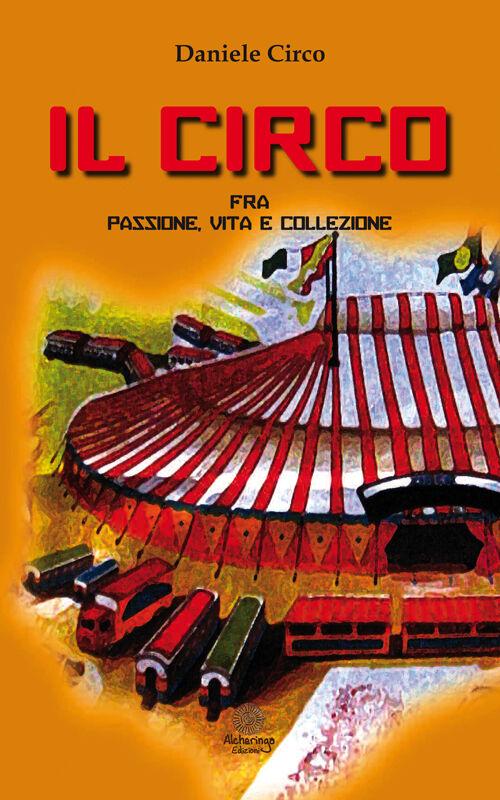 Il circo, fra passione, vita e collezione