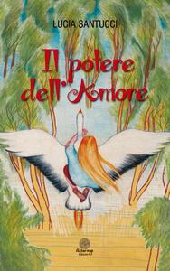 Il potere dell'amore - Lucia Santucci - copertina