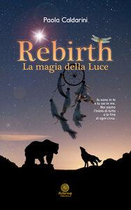 Rebirth, la magia della luce