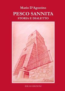 Pesco Sannita. Storia e dialetto - Mario D'Agostino - copertina