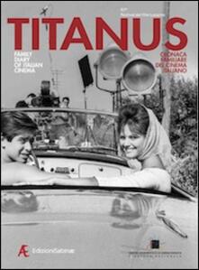 Lpgcsostenible.es Titanus. Cronaca familiare del cinema italiano. Ediz. italiano e inglese Image
