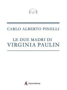 Le due madri di Virginia Paulin - Carlo Alberto Pinelli - copertina