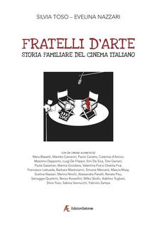 Rallydeicolliscaligeri.it Fratelli d'arte. Storia familiare del cinema italiano Image