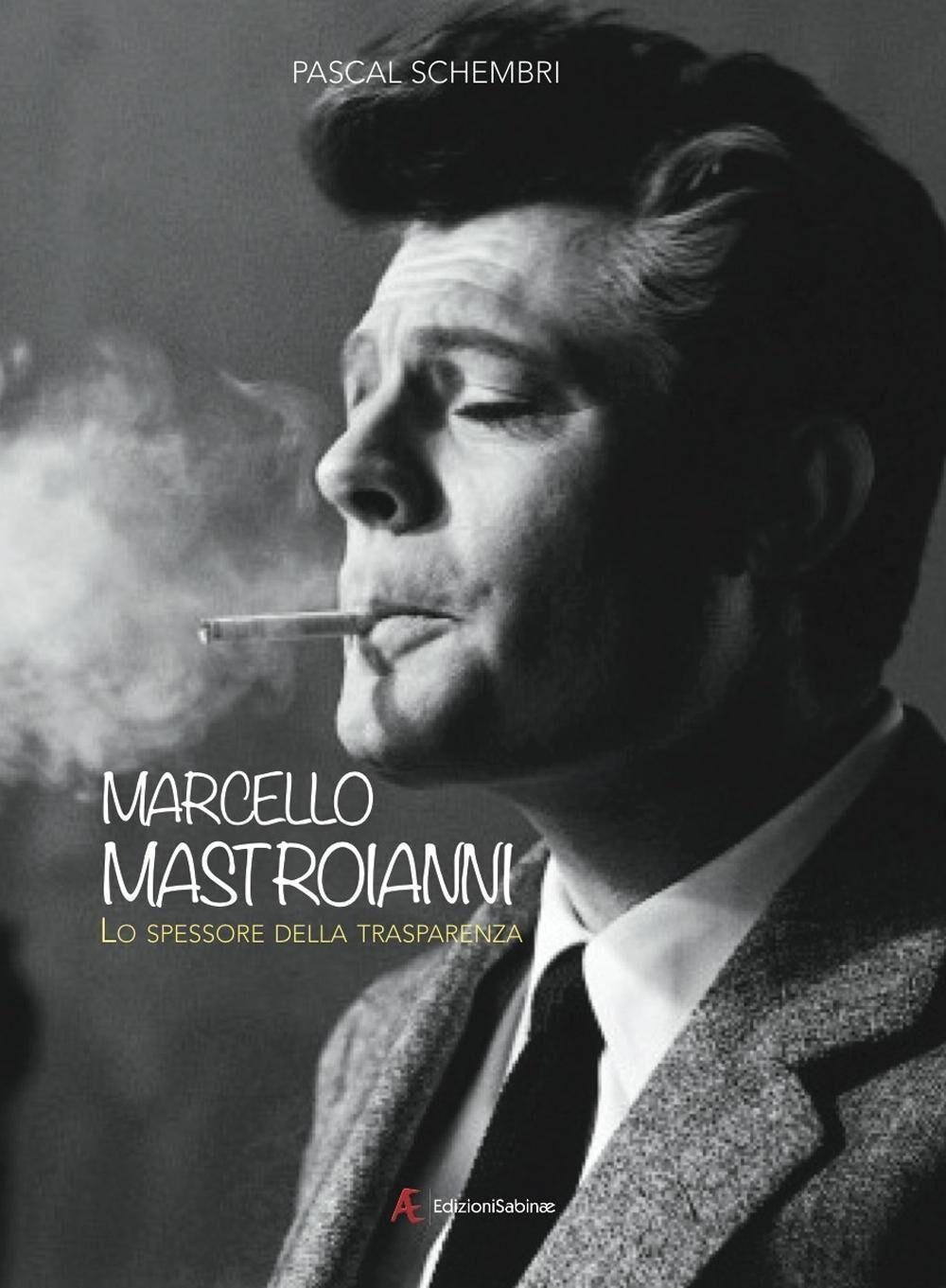 Marcello Mastroianni. Lo spessore della trasparenza