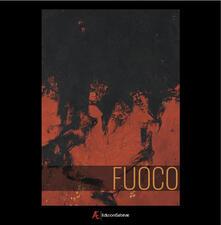 Fuoco. O della rigenerazione. Ediz. italiana, portoghese e spagnola - Maria Pacheco Cibils - copertina