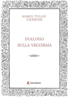 Dialogo sulla vecchiaia - Marco Tullio Cicerone - copertina