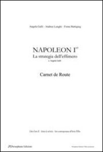 Napoleon Ier, carnet de route. La strategia dell'effimero