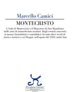 Montecristo. L'isola di Montecristo e il Monastero di San Mamiliano: mille anni di monachesimo insulare...