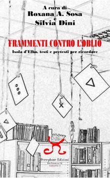 Frammenti contro l'oblio. Isola d'Elba, testi e pretesti per ricordare - copertina