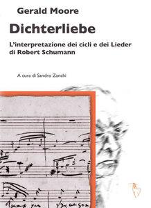 Dichterliebe. L'interpretazione dei cicli e dei Lieder di Robert Schumann