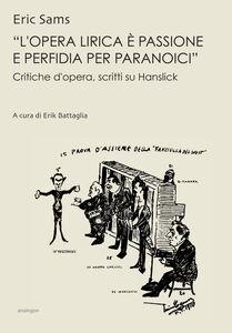 «L'opera lirica è passione e perfidia per paranoici». Critiche d'opera, saggi su Hanslick