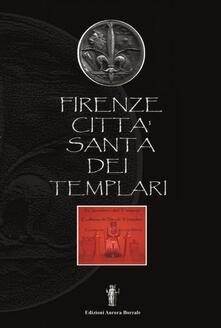 Firenze città santa dei Templari - Luca Monti - copertina