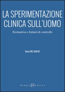 La sperimentazione clinica sull'uomo. Normativa e istituti di controllo