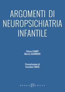 Argomenti di neuropsichiatria infantile - Chiara Ciampi,Marzia Guarnieri - copertina
