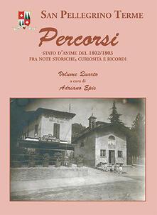 San Pellegrino Terme. Percorsi. Stato d'anime del 1802/1803 fra note storiche, curiosità e ricordi. Vol. 4 - Adriano Epis - copertina