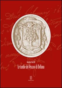 Le tombe dei vescovi di Belluno - Ausilio Da Rif - copertina