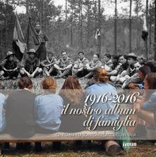 1916-2016 il nostro album di famiglia. Cento anni di scautismo cattolico in Italia.pdf