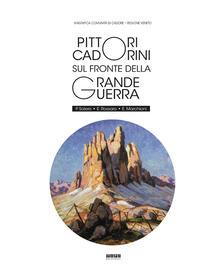 Pittori Cadorini sul fronte della Grande Guerra. P. Solero E. Rossaro E. Marchioni - copertina