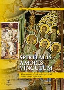 Spiritalis amoris vinculum. Testimonianze di collegialità episcopale nell'epistolario agostiniano - Davide Fiocco - copertina