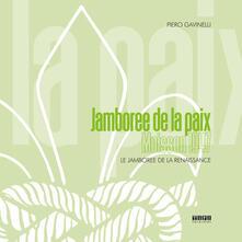 Jamboree de la paix. Moisson 1947. Le Jamboree de la renaissance - Piero Gavinelli - copertina