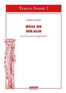 Ossi di drago. Scout alla ricerca di draghi italiani. Ediz. illustrata.pdf