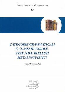 Categorie grammaticali e classi di parole. Statuto e riflessi metalinguistici - copertina