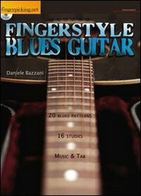 Fingerstyle Blues Guitar. Con CD Audio. Ediz. italiana e inglese