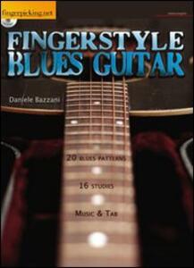 Fingerstyle Blues Guitar. Con CD Audio. Ediz. italiana e inglese - Daniele Bazzani - copertina