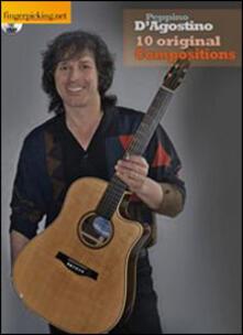 10 original compositions. Ediz. italiana e inglese. Con DVD-ROM - Peppino D'Agostino - copertina