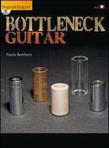 Bottleneck guitar. Con CD Audio. Ediz. italiana e inglese - Paolo Bonfanti - copertina