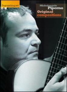 Original Compositions. Con DVD-ROM - Michelangelo Piperno - copertina