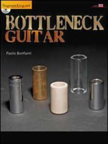 Bottleneck guitar. Con CD Audio - Paolo Bonfanti - copertina