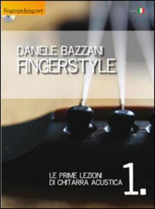 Fingerstyle. Le prime lezioni di chitarra acustica. Con CD-ROM - Daniele Bazzani - copertina