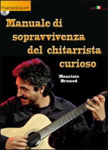 Manuale di sopravvivenza del chitarrista curioso. Con DVD - Maurizio Brunod - copertina