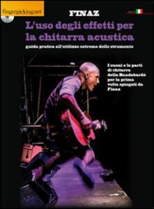 L' uso degli effetti per la chitarra acustica. Con DVD