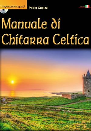 Manuale di chitarra celtica. Con CD-ROM