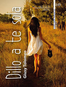 Dillo a te sola - Giusy Tolomeo - copertina