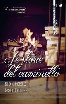 Le storie del caminetto - Beckie Fiorello,Grace Freeman - copertina