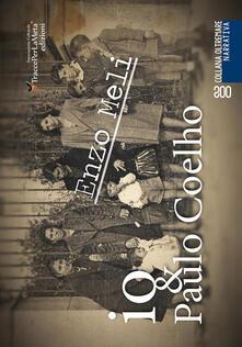 Io & Paulo Coelho. Cronaca di un viaggio nella memoria di un bambino del 1950 e dintorni - Enzo Meli - copertina