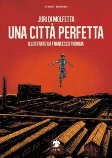 Una città perfetta - Juri Di Molfetta - copertina